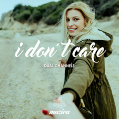 Dual Channels - I Don't Care
