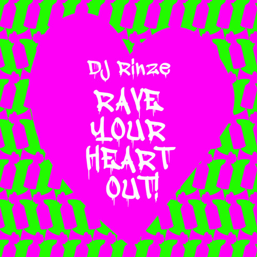 Rave Your Heart Out! Mix