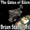 The Gates Of Eden By Brian M. Stableford Audiobook Excerpt