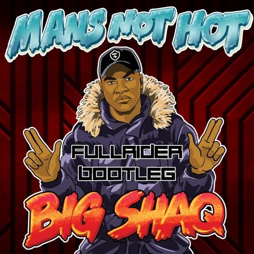 Big Shaq - Man's Not Hot (FullRider Bootleg)