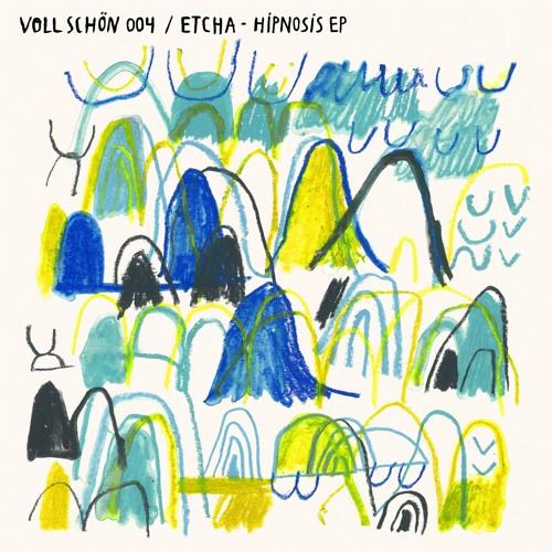 🚴 VOLL SCHÖN 004 🏇 Etcha - Hipnosis EP