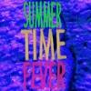 Summertime Fever