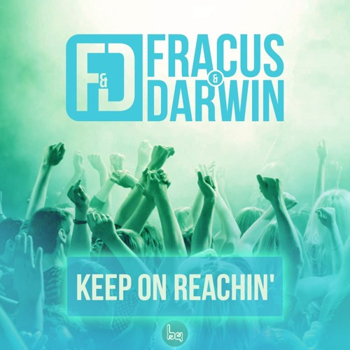 Fracus & Darwin - Keep On Reachin'