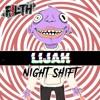 Lijah - Night Shift (Free Download)