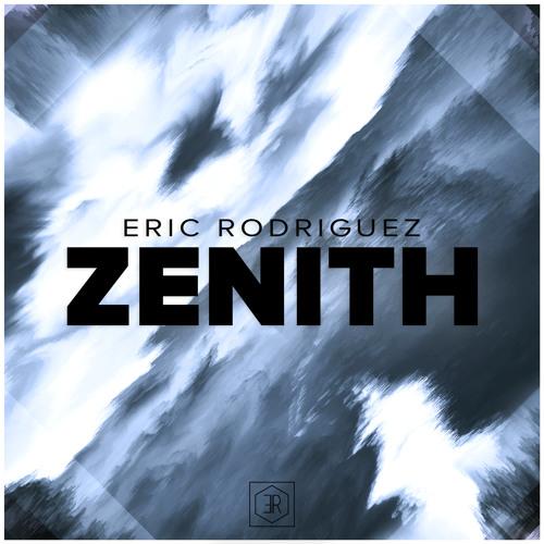 Eric Rodriguez - Zenith (Original mix) *Liked by ZACK MARTINO, ANG, ARCANDO...*