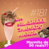 #181 - Marmita de 50 reais??