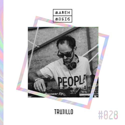 Mareh Mix - Episode #28: Trujillo