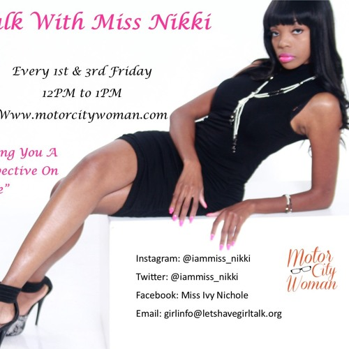 Girl Talk With Miss Nikki 03 - 08 - 18