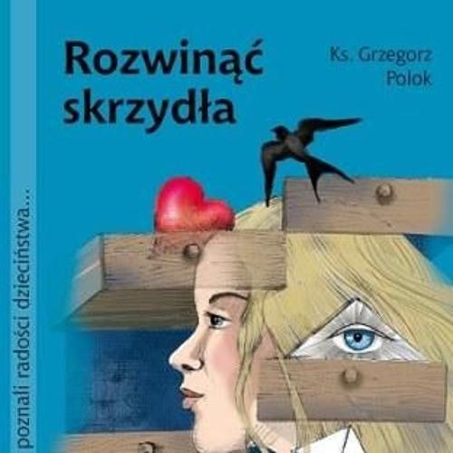 Wywiad z ks. Grzegorzem Polokiem o DDA i DDD - Rozwinąć Skrzydła