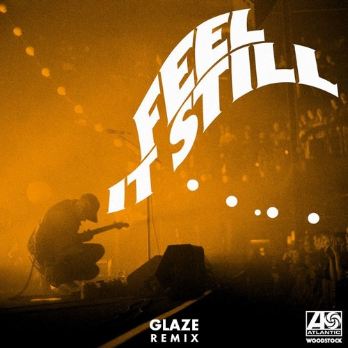 Portugal. The Man - Feel It Still (Glaze Remix)