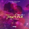 Mel Feat Jmax & Dj Whyne - Touch Me Remix (V1 Gouyad Touch)