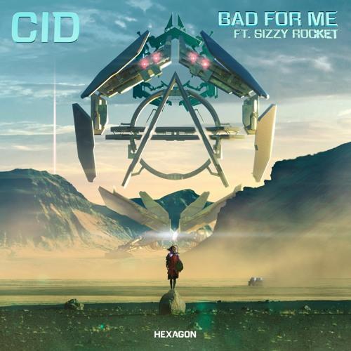 CID Bad For Me