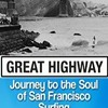 Great Highway: The history of surfing in San Francisco
