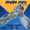 """""""Gang Gang NO MO"""" Prince Pope Ft-Marc Garvy"""