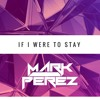 If I Were To Stay (Original Mix) ***FREE DOWNLOAD***