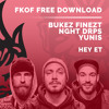 Bukez Finezt x Yunis x NGHT DRPS - HEY ET [FKOF Free Download]