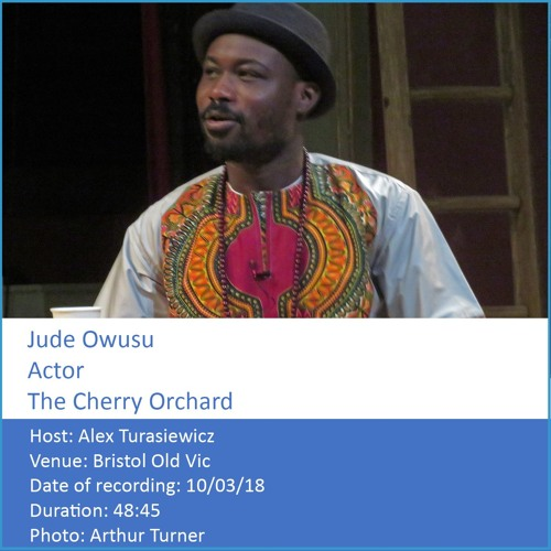 In Conversation: Jude Owusu - Actor, The Cherry Orchard