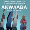 Akwaaba - GuiltyBeatz x MrEazi x PappyKojo And Patapaa
