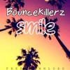 Bouncekillerz - Smile ***Free Download***