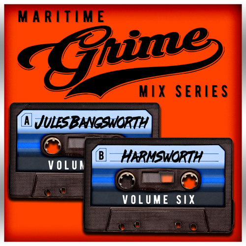 Maritime Grime Mix Series Volume 006 f/ Jules Bangsworth & Harmsworth (MGMS006)