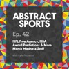 Ep. 42: NFL Free Agency, NBA Award Predictions & More March Madness Stuff