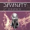 D I V I N I T Y - Drown