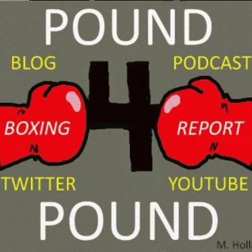 Pound 4 Pound Boxing Report #201 - Dissension