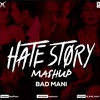 Hate Story (Romantic Mashup) 2018 - Bad Mani
