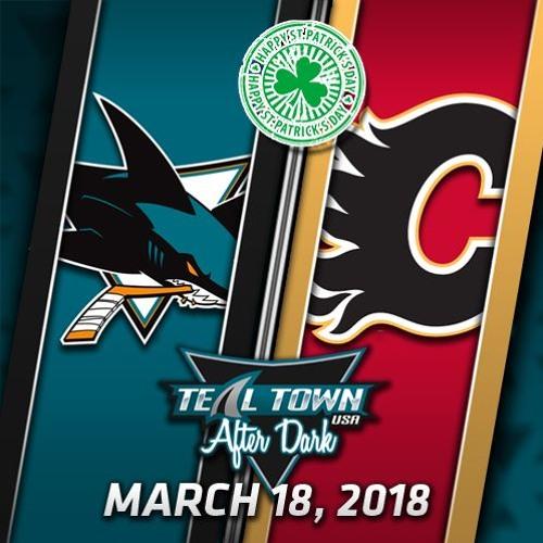 Teal Town USA After Dark (Postgame) Sharks @ Flames - 3-16-2018