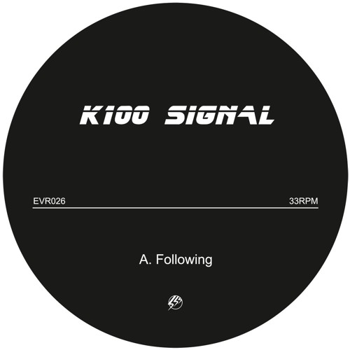 K100 SIGNAL - Following / Implosion (EvR026)