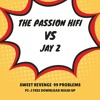Jay Z Vs The Passion Hi Fi - sweet revenge for 99 problems (Pi-J mash up) Free download