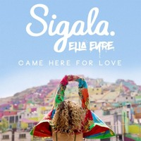 Sigala & Ella Eyre - Came Here For Love (MAIWONK Remix)
