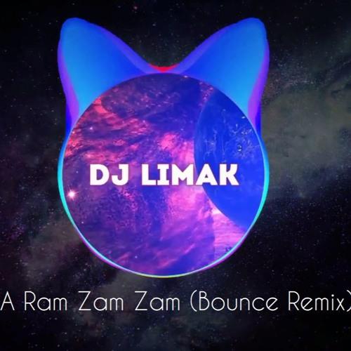 A Ram Zam Zam (Limak Bounce Remix)