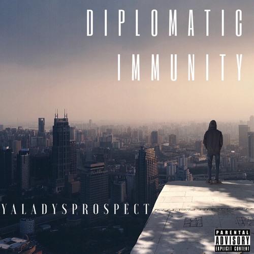 YaladysProspect - Diplomatic IMMUNITY Freestyle
