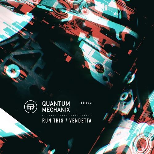 Quantum Mechanix - Vendetta [TB033][OUT 23 MARCH]