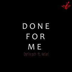 DONE FOR ME - Charlie Puth ft. Kehlani ( remix )