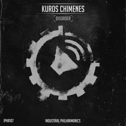 Kuros Chimenes - First Order (Original Mix) [Industrial Philharmonics]
