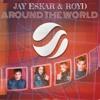 ATC - Around The World ( Jay Eskar & Royd Remix )