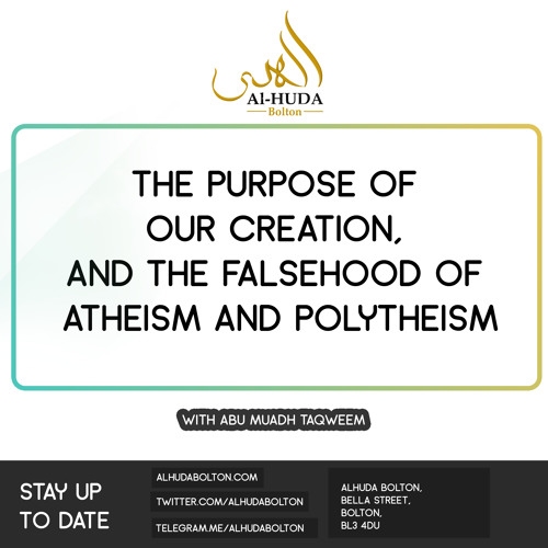 Lesson 9 The Purpose of our Creation and the falsehood of Atheism and Polytheism