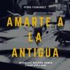 Amarte a la antigua- Pedro Fernandez (Prod. Márquez Record) Remix Original Portada del disco