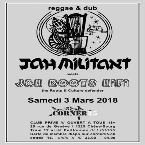 Geneva Corner 25 - Jah Roots meets Jah Militant - 3.3.2018