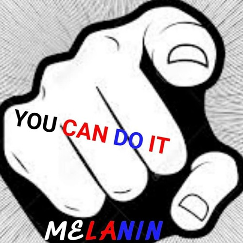 Melanin- u can do it {new}