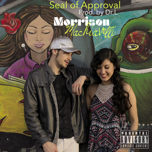 Seal Of Approval (Prod.by Dr.L BeaTs)– Morrison Machiavelli