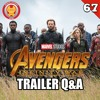 #67 Avengers: Infinity War Trailer Breakdown and Q&A