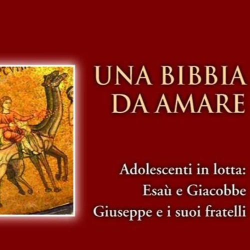 Giacobbe ed Esaù (Luigi Santopaolo - Bibbia e giovani - Bibbia da amare)