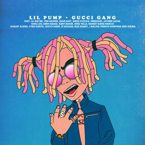 Gucci Gang ft Lil Wayne, YBN Nahmir, Dave East, Gucci Mane, Bad Bunny, 21 Savage, J Balvin, etc