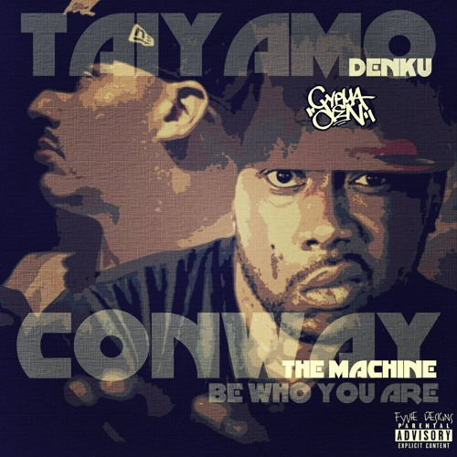 Taiyamo Denku -  Be Who You Are (Feat Conway The Machine)