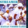 "Streamer-Haitian Voodoo Samba (12"" Extended ritual version)free download"