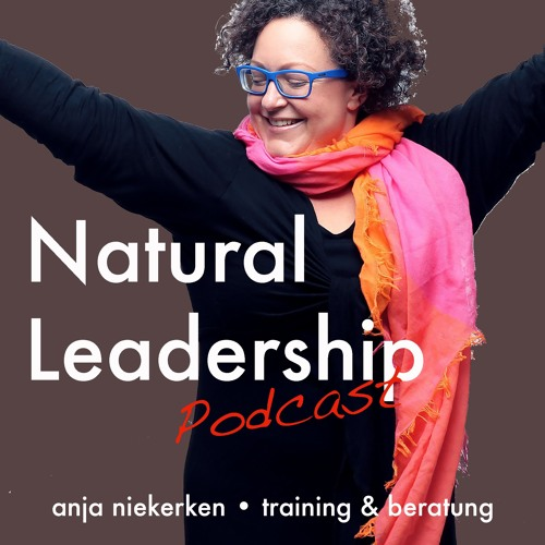 144 Natural Leadership Podcast - Talk Mit Mutberaterin Tanja Peters Teil 1