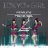 Perfume - TOKYO GIRL (ettee Mix)